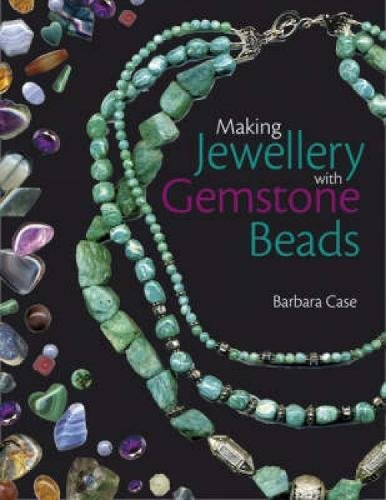 Making Jewelry with Gemstone Beads (0715325949) by Case, Barbara