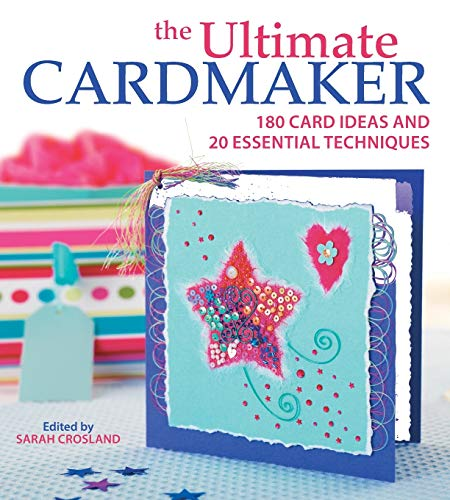9780715325964: The Ultimate Cardmaker: 180 Card Ideas and 20 Essential Techniques for the Ultimate Papercrafter