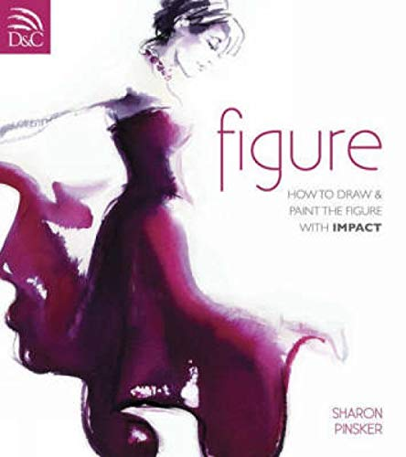 9780715325971: Figure: How To Draw And Paint The Figure With Impact