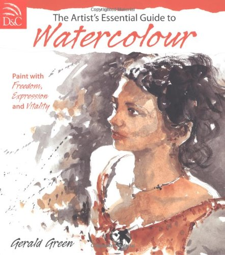 9780715326350: The Artist's Essential Guide To Watercolor: Freedom, Vitality, Expression
