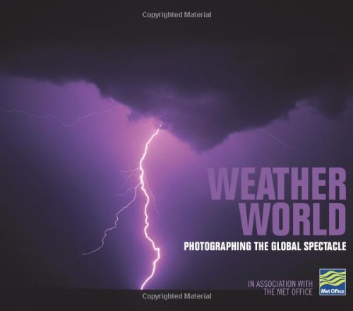 9780715326404: Weather World: Photographing the Global Spectacle