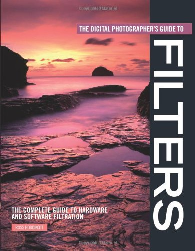 9780715326541: The Digital Photographer's Guide to Filters: The Complete Guide to Hardware and Software Filtration