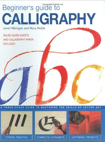9780715326596: Beginner's Guide to Calligraphy: A Three-Stage Guide to Mastering the Skills of Letter Art