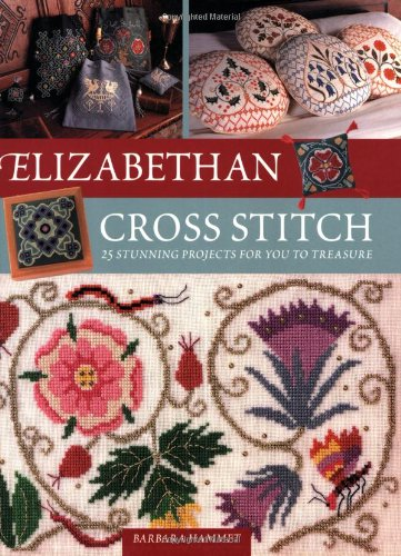 9780715326664: Elizabethan Cross Stitch: 25 Stunning Projects for You to Treasure