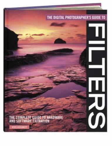 9780715326695: The Digital Photographer's Guide to Filters: The Complete Guide to Hardware and Software Filteration