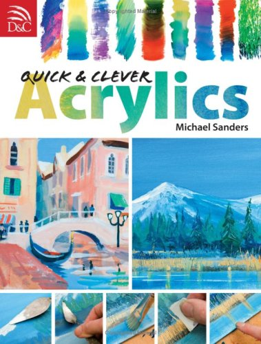 9780715326770: Quick & Clever Acrylics