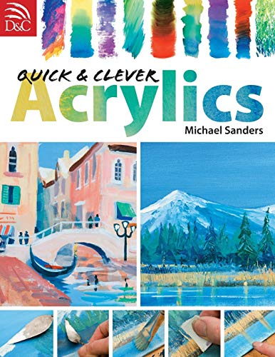 9780715326787: Quick & Clever Acrylics