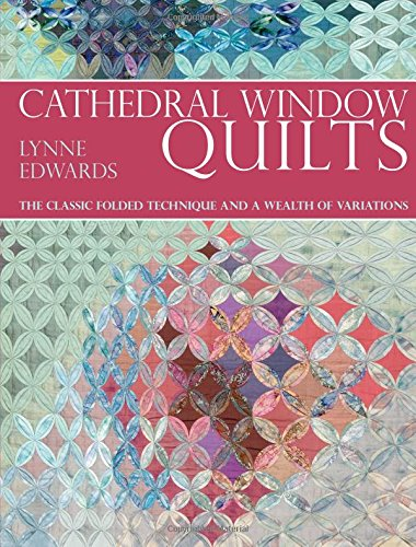 9780715327128: Cathedral Window Quilts: The Classic Folded Technique and a Wealth of Variations