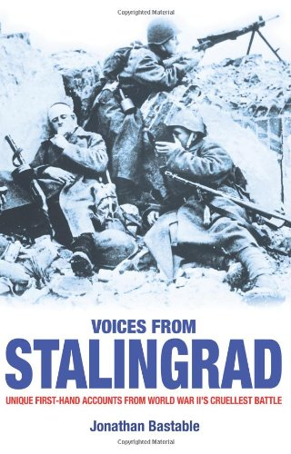 9780715327258: VOICES FROM STALINGRAD: UNIQUE FIRST-HAND ACCOUNTS FROM WORLD WAR II'S CRUELLEST BATTLE