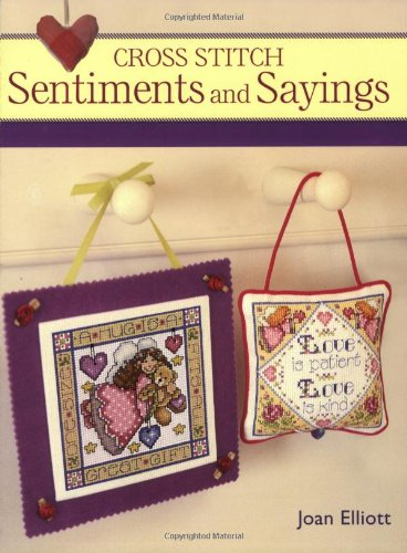 9780715327579: Cross Stitch Sentiments and Sayings: Over 40 Designs to Brighten Your Day