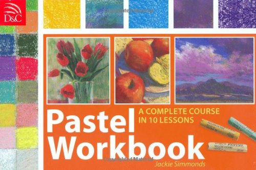 9780715327715: Pastel Workbook: A Complete Course in 10 Lessons
