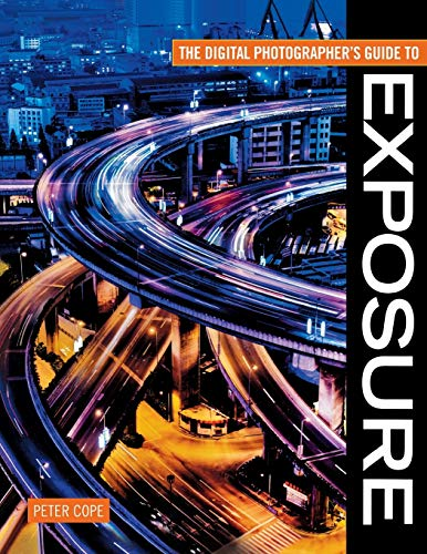 9780715327791: The Digital Photographer's Guide to Exposure