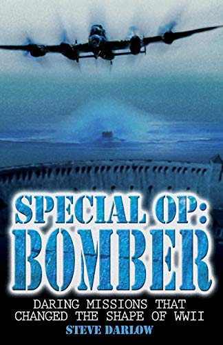 9780715327821: Special Op: Bomber: Daring Missions That Changed the Shape of WWII