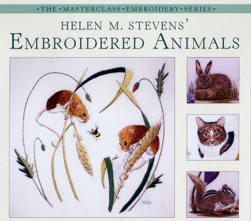 9780715327869: Helen M. Stevens' Embroidered Animals (Masterclass Embroidery)