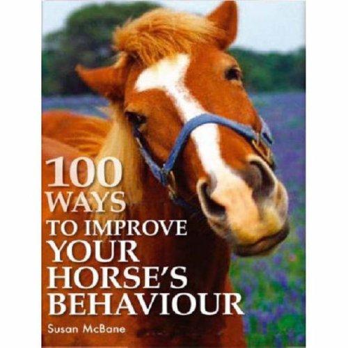 100 Ways to Improve Your Horse's Behaviour: Susan McBane