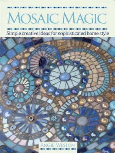 9780715327982: Mosaic Magic: Simple Creative Ideas for Sophisticated Home Style