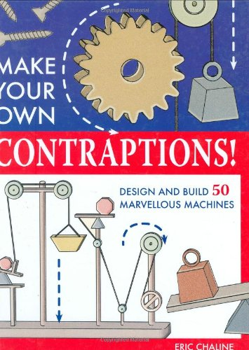 9780715328064: Make Your Own Contraptions: Design and Build 50 Marvellous Machines