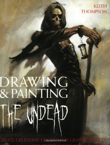 9780715328453: Drawing and Painting the Undead: Create Gruesome Ghouls for Graphic Novels, Computer Games and Animation