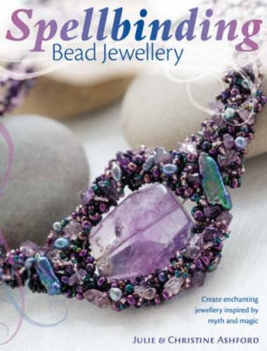 9780715328651: Spellbinding Bead Jewellery: Create Enchanting Jewellery Inspired by Myth and Magic