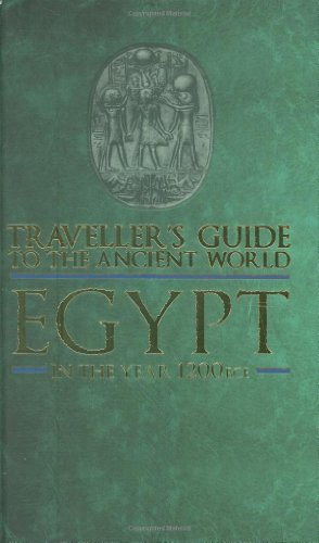 TRAVELLER'S GUIDE TO THE ANCIENT WORLD: EGYPT: IN THE YEAR 1200 BCE (TRAVELLER'S GUIDE TO THE ANCIENT WORLD) (0715329219) by CHARLOTTE BOOTH