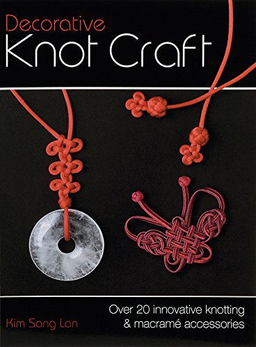 9780715329221: Decorative Knot Craft: Over 20 Innovative Knotting And Macrame Accessories
