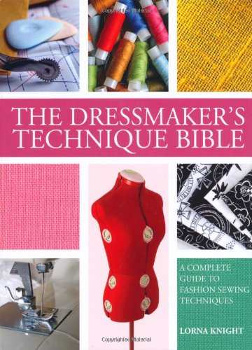 9780715329542: The Dressmaker's Technique Bible: A Complete Guide to Fashion Sewing Techniques