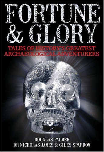 9780715329597: Fortune and Glory: Tales of History's Greatest Archaeological Adventurers