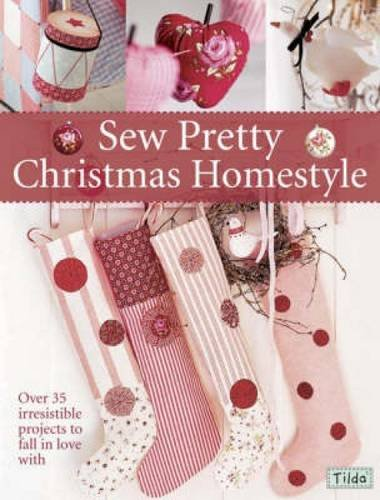 9780715329610: Sew Pretty Christmas Homestyle: Over 35 Irresistible Projects to Fall in Love with