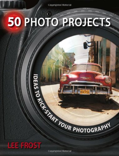 9780715329771: 50 Photo Projects: Creative Ideas to Kick-Start Your Photography