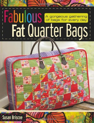 9780715329795: Fabulous Fat Quarter Bags: A Gorgeous Gathering of Bags for Every Day
