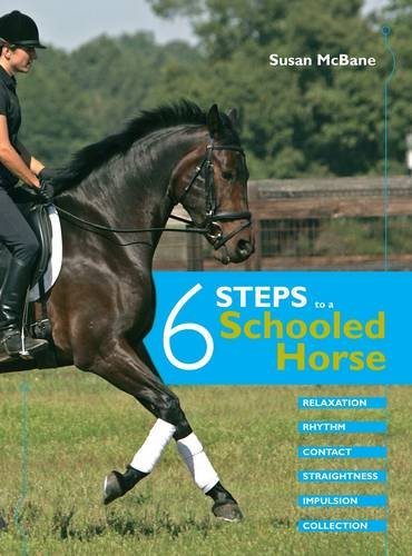 9780715329917: 6 Steps to a Schooled Horse: Relaxation - Rhythm - Contact - Straightness - Impulsion - Collection