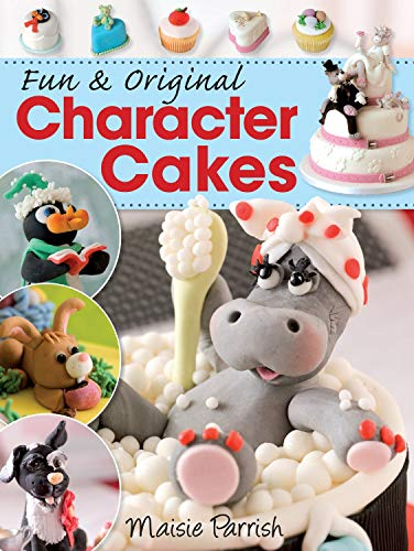 Fun and Original Character Cakes (9780715330050) by Parrish, Maisie