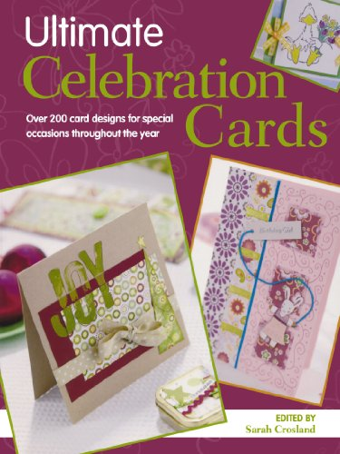 9780715330074: Ultimate Celebration Cards: Over 200 Card Designs for Special Occasions Throughout the Year (Crafts Beautiful)