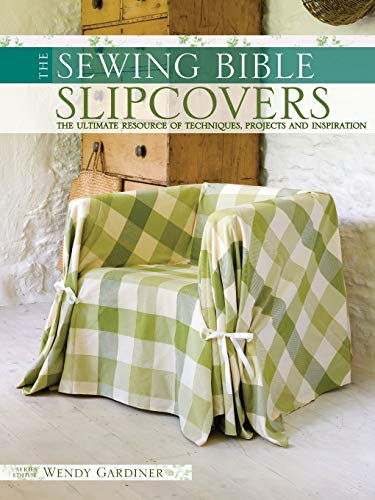 9780715330425: Slip Covers: The Ultimate Resource of Techniques, Projects and Inspirations (Sewing Bible)