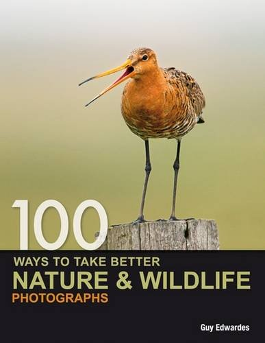 9780715331484: 100 Ways to Take Better Nature and Wildlife Photographs