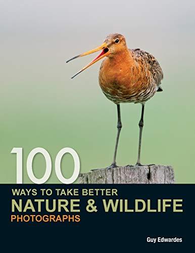 9780715331491: 100 Ways to Take Better Nature & Wildlife Photographs