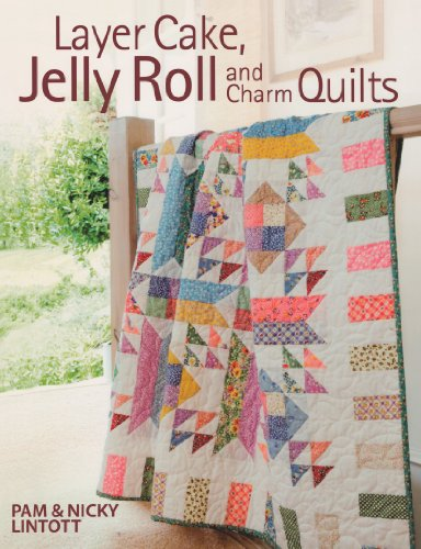 9780715332085: Layer Cake, Jelly Roll & Charm Quilts