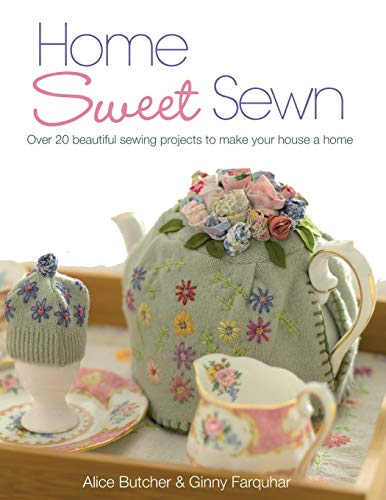 9780715332863: Home Sweet Sewn: Over 20 Beautiful Sewing Projects to Make Your House a Home