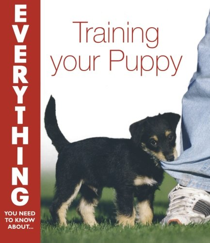 9780715332962: Training Your Puppy (Everything You Need to Know) (Everything You Need to Know About... S.)