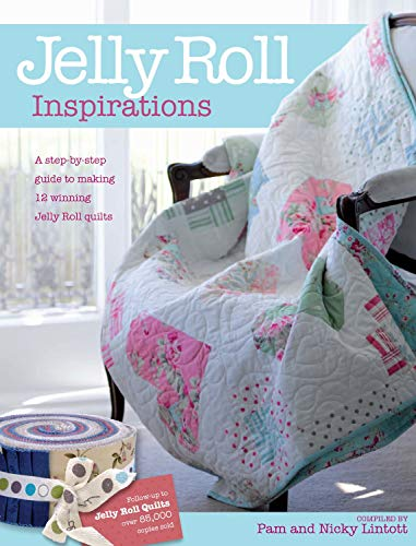 9780715333112: Jelly Roll Inspirations: 12 Winning Quilts from the International Competition and How to Make Them