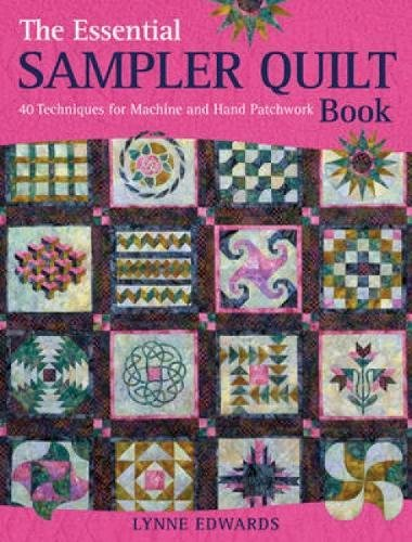 9780715336137: The Essential Sampler Quilt Book: 40 Techniques for Machine and Hand Patchwork