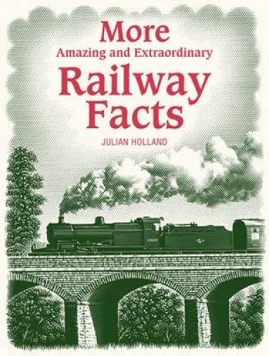 9780715336229: More Amazing and Extraordinary Railway Facts