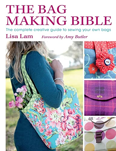 9780715336243: The Bag Making Bible: The Complete Guide to Sewing and Customizing Your Own Unique Bags
