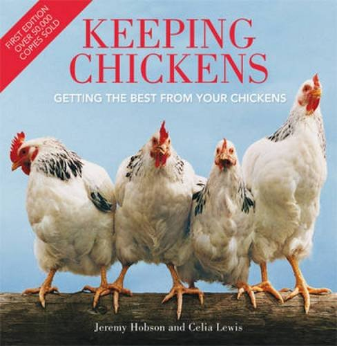 9780715336250: Keeping Chickens: Getting the Best from Your Chickens