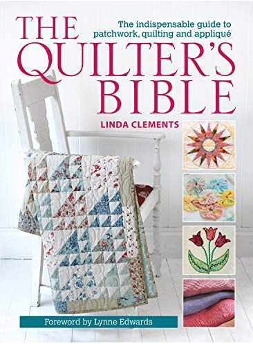 9780715336267: The Quilter's Bible: The Indispensable Guide to Patchwork, Quilting and Applique