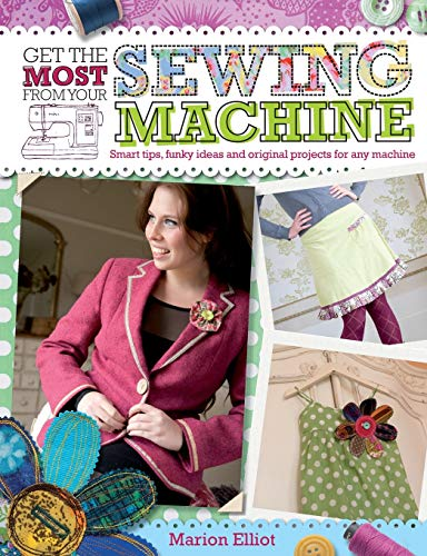 9780715336304: Get the Most from Your Sewing Machine