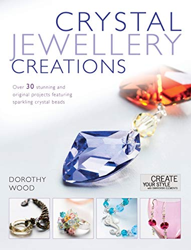 9780715336335: Crystal Jewellery Creations: Over 30 Stunning and Original Projects Featuring Sparkling Crystal Beads