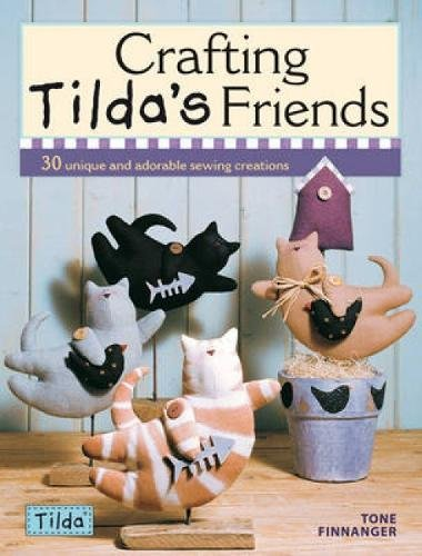 9780715336663: Crafting Tilda's Friends: 30 Unique Projects Featuring Adorable Creations from Tilda