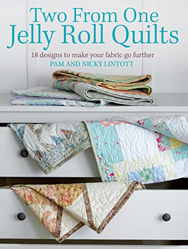 9780715337561: Two from One Jelly Roll Quilts: 18 Designs to Make Your Fabric Go Further
