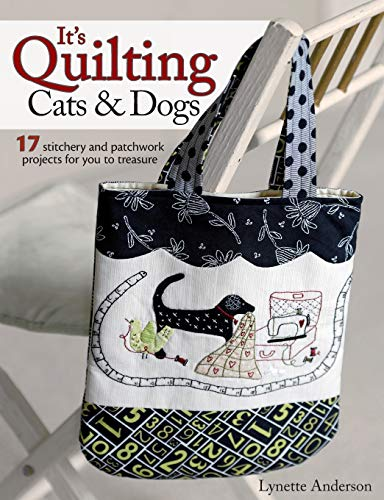 9780715337578: It's Quilting Cats and Dogs: 15 Heart-Warming Projects Combining Patchwork, Applique and Stitchery